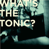 What's the Tonic